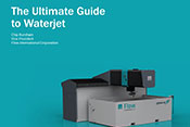 The Ultimate Guide to Waterjet